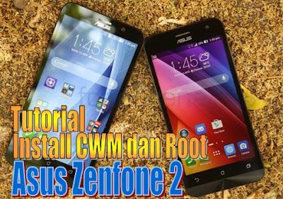 Tutorial Cara Terbaru Install CWM dan Root Asus Zenfone 2 ZE551MLZe550ML