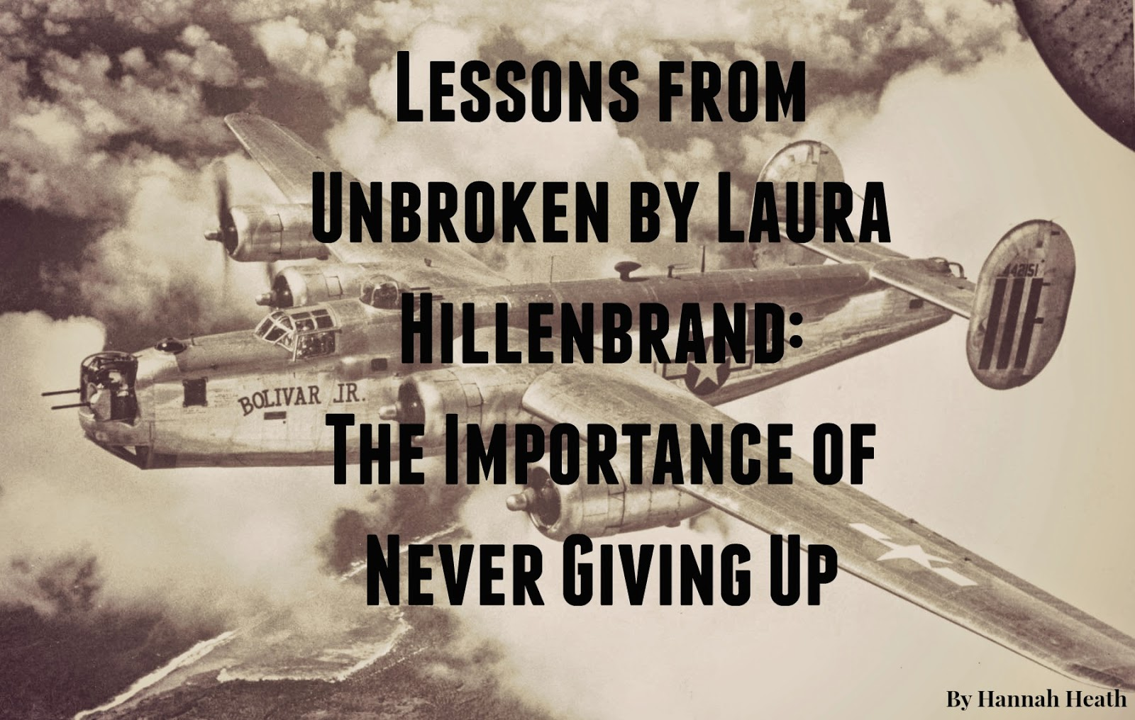 Unbroken Quotes Hannah Heath Lessons From Unbrokenlaura Hillenbrand The