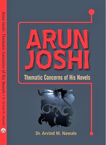 Arun Joshi:  Thematic Study of His Novels