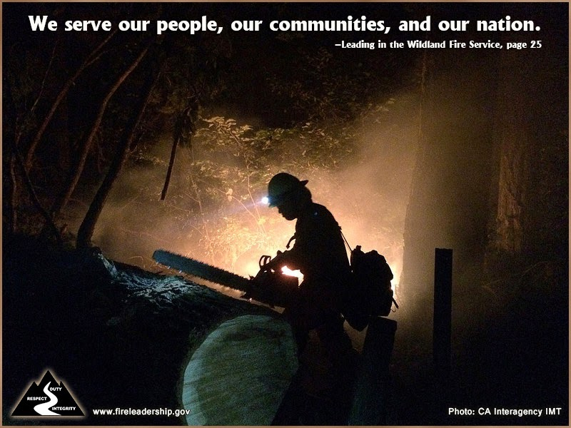 We serve our people, our communities, and our nation. – Leading in the Wildland Fire Service, page 25