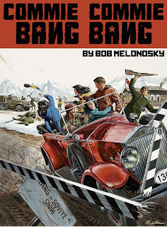 Commie Commie Bang Bang written by Bob Melonosky