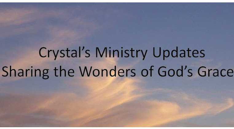 Crystal's Ministry Updates