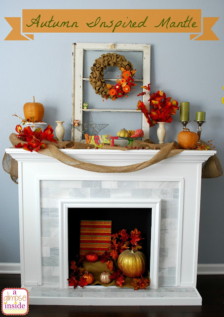 http://www.aglimpseinsideblog.com/2013/09/my-autumn-inspired-mantle.html