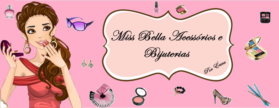 Miss Bella Acessórios e Bijuterias.