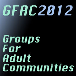 Open Call for GFAC 2012: Groups for Adult Communities: Celebrating Groups in ...