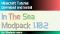 HOW TO INSTALL<br>In The Sea Modpack [<b>1.10.2</b>]<br>▽