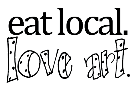 Eat Local. Love Art.