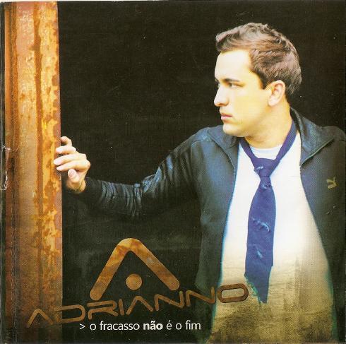 Adrianno - O Fracasso Não É O Fim - 2009