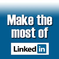 making the most of LinkedIn, maximizing LinkedIn, maximizing LinkedIn for job search, using LinkedIn for job seeking,