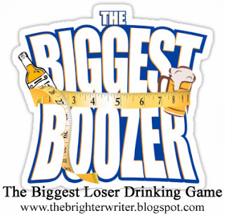 The VERY BEST Biggest Loser Drinking Game: The Biggest Boozer AKA Fat Tuesdays www.thebrighterwriter.blogspot.com