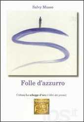 FOLLE D'AZZURRO di Salvy Musso