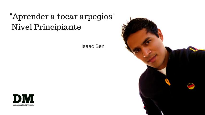 Aprender arpegios - Isaac Ben