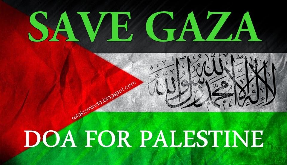 Bersama kita doakan agar Bumi Gaza dan Penduduk Palestin agar selamat dari kekejaman Regim Zionis Latnatullah!