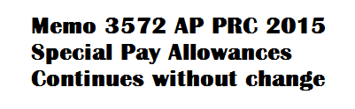 Memo 3572 AP PRC 2015 Special Pay Allowances Continues without change
