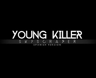 Young Killer - Skyscraper (Spanish Version)
