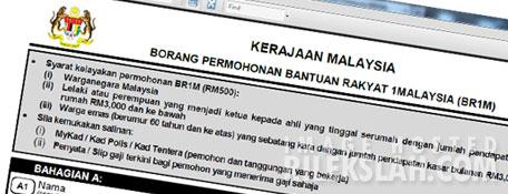 Bantuan Rakyat 1 Malaysia ( BR1M ) : Borang dan Maklumat .