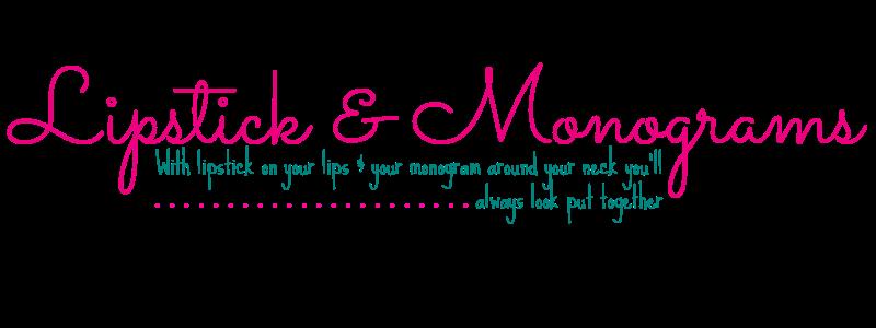 Lipstick & Monograms