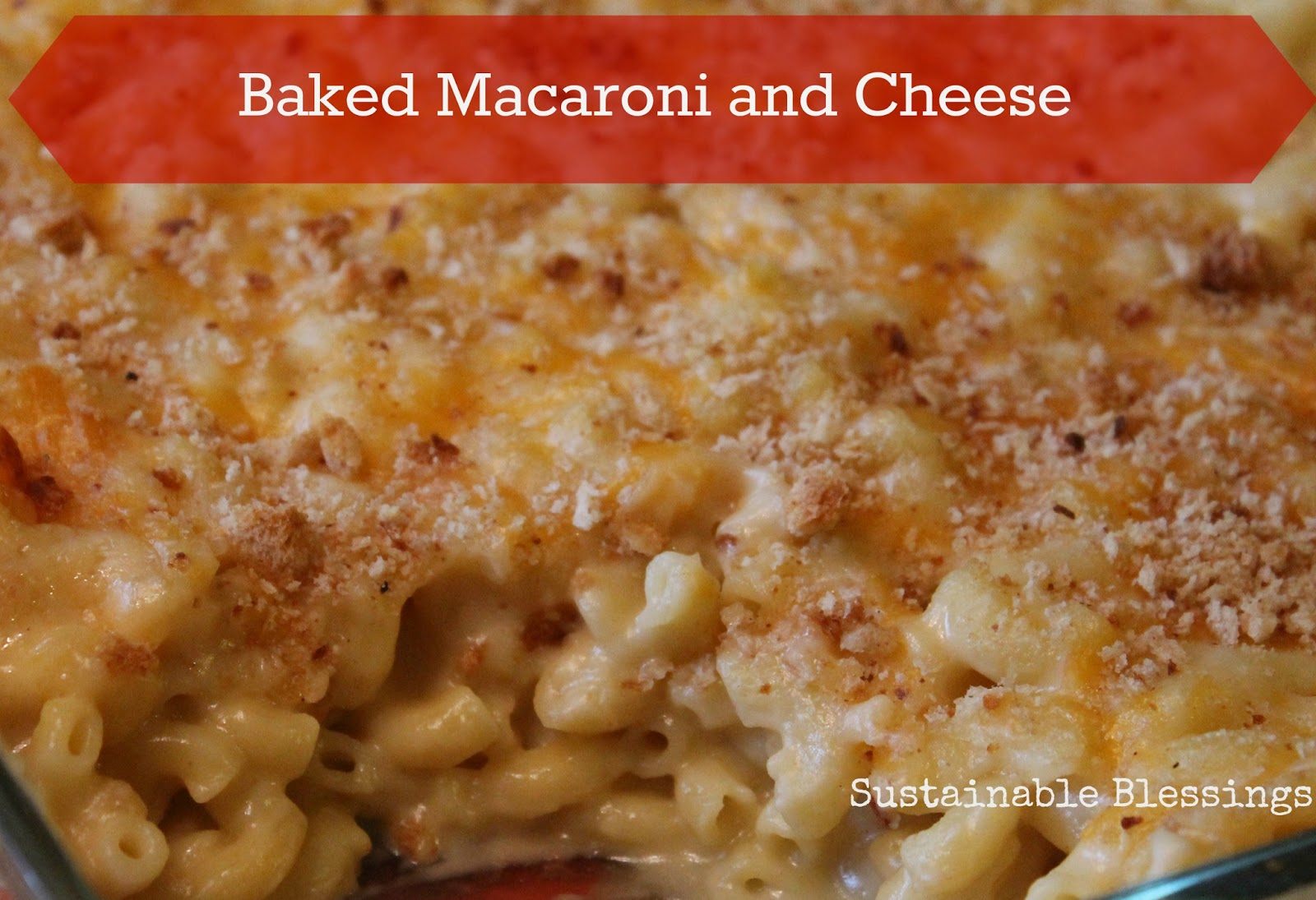 Sustainable Blessings: Baked Macaroni and Cheese