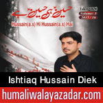 http://www.humaliwalayazadar.com/2015/10/ishtiaq-hussain-diek-nohay-2016.html