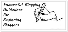 Successful Blogging Guidelines for Beginning Bloggers