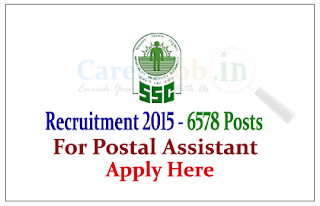Staff Selection Commission Recruitment 2015 for the post of Postal Assistant