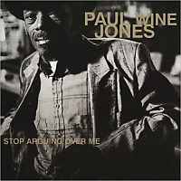 "Paul ""Wine"" Jones - Stop Arguing Over Me"