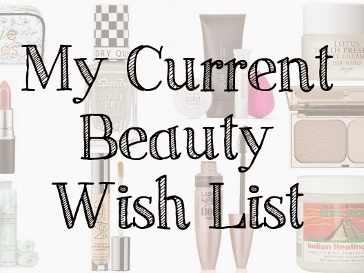 My Current Beauty Wish List