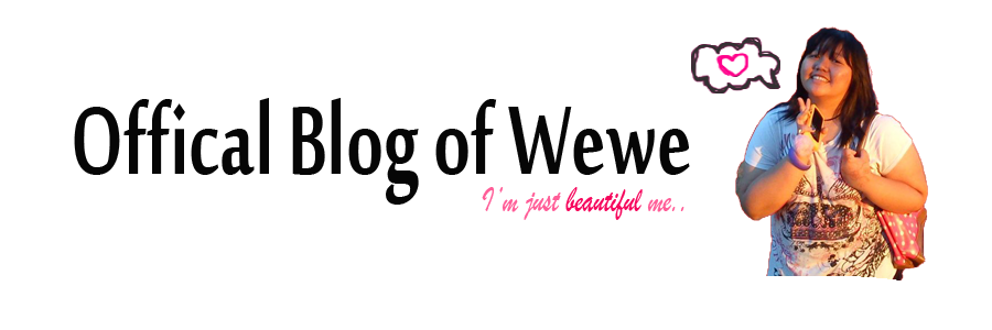 ✿ oFFiciaL bLoG oF wEwE ✿