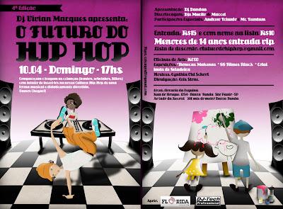 10/04 - Domingo - 17hs Dj Vivian Marques apresenta:   4ªEdição:  O FUTURO DO HIP HOP