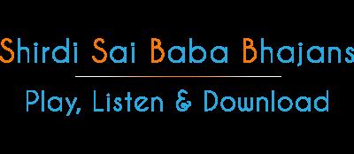 Shirdi Sai Baba Bhajans | Download Free MP3 Hindi, Samadhi Mandir Bhajans, Movie Songs, Ringtones