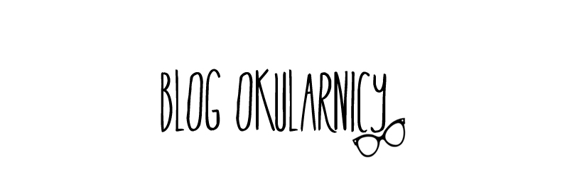 blog okularnicy