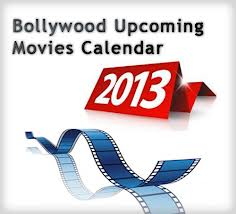 Upcoming Bollywood Movies 2013