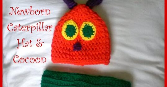 Very Hungry Caterpillar Crochet Hat Pattern Free : Earning-My-Cape: Newborn Caterpillar Hat and Cocoon {free ...