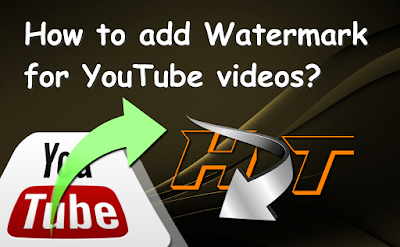 How-to-add-a-logo-watermark-for-all-YouTube-videos?
