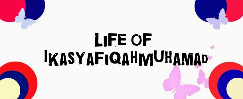 ♥ Life of IkasyafiqahMuhamad ♥
