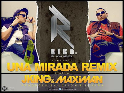 Una Mirada - Riko Ft J King & Maximan