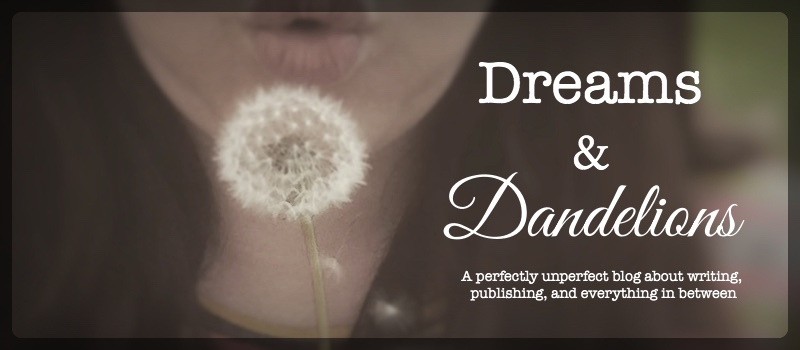 Dreams and Dandelions