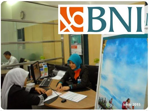 Lowongan kerja BNI Terbaru, Peluang BUMN BNI, Info kerja BNI