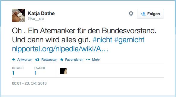 Aktionen     Folgen   Katja Dathe @kc__dc Oh . Ein Atemanker für den Bundesvorstand. Und dann wird alles gut. #nicht #garnicht http://nlpportal.org/nlpedia/wiki/Atem-Anker …
