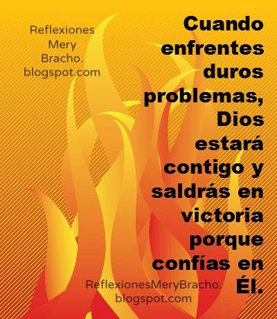 En los más duros problemas Dios está contigo. Reflexiones cortas, Dios te ayuda en problemas, ejemplo 3 jovenes horno de fuego, Daniel 3, ser íntegro, honrado, confiar en Dios en los problemas, dificultades, pruebas, ayuda en problemas. Meditaciones cristianas. Palabras de ánimo en pruebas.
