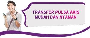 Cara Transfer Pulsa Axis Ke Sesama Nomor Axis