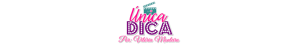 Única Dica | Vitória Monteiro