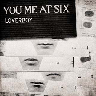 You Me At Six – Loverboy Lyrics