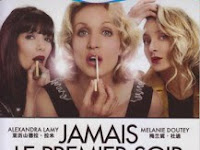 Film Semi Prancis Jamais le premier soir (2014) Khusus Dewasa 18+ Gratis