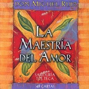 La Maestría Del Amor (Miguel Ruiz) [Poderoso Conocimiento]