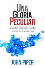 18 Una Gloria Peculiar John Piper