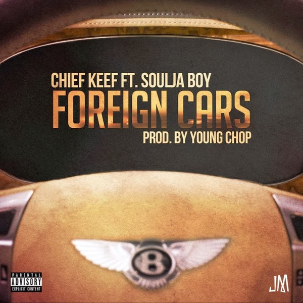Chief Keef - Foreign Cars (feat. Soulja Boy) - Single Cover