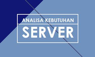 Analisa Kebutuhan Server
