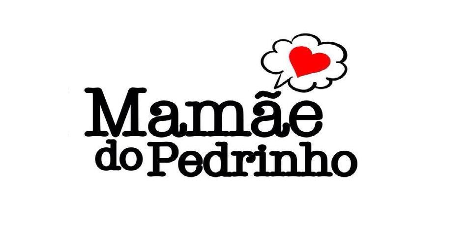 MAMÃE DO PEDRINHO