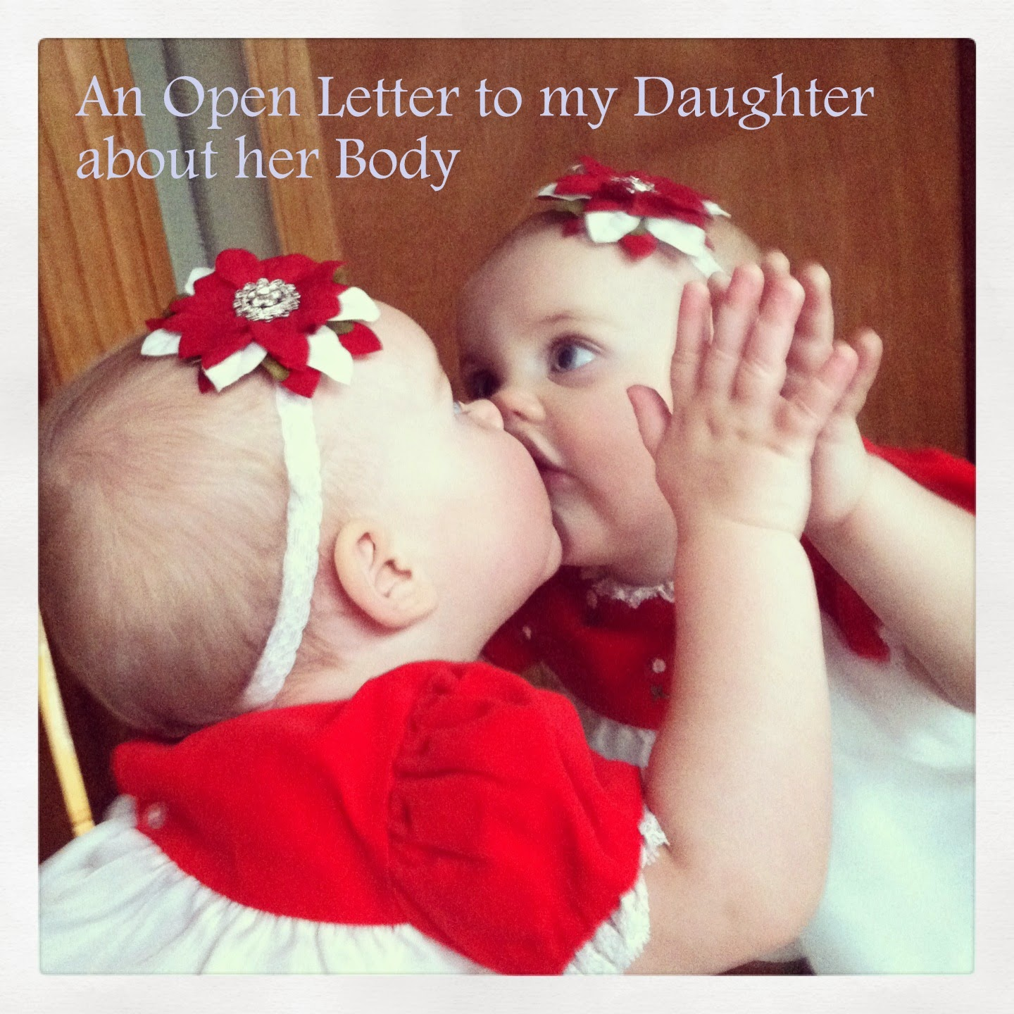 An Open Letter to my Daughter about her Body
